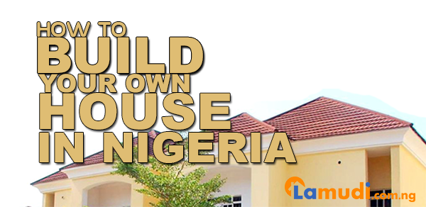 How to successfully build your own house in nigeria for Build your house
