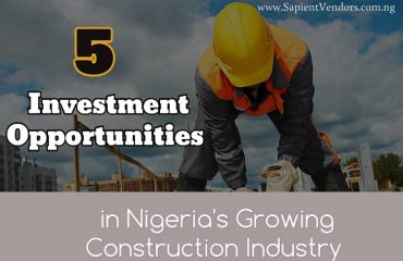Investment Opportunities in Nigeria's growing construction industry