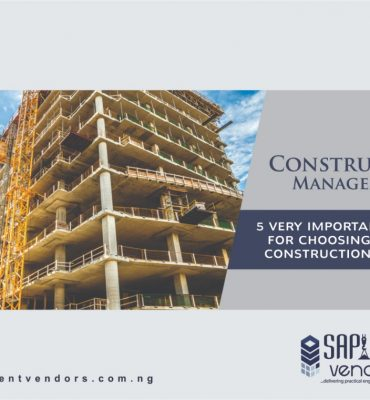 5 Very Important Criteria for Choosing The Right Construction Company